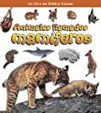 Animales Llamados Mamiferos/ Animals Called Mammals (Que Tipo De Animal Es? / What Kind of Animal is it?) (Spanish Edition)