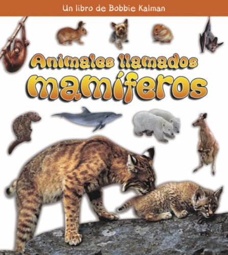 Animales Llamados Mamiferos/ Animals Called Mammals (Que Tipo De Animal Es? / What Kind of Animal is it?) (Spanish Edition) by Brand: Crabtree Publishing Company