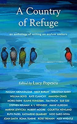 A Country of Refuge: An Anthology of Writing on Asylum ...