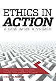 img - for Ethics In Action: A Case-Based Approach book / textbook / text book