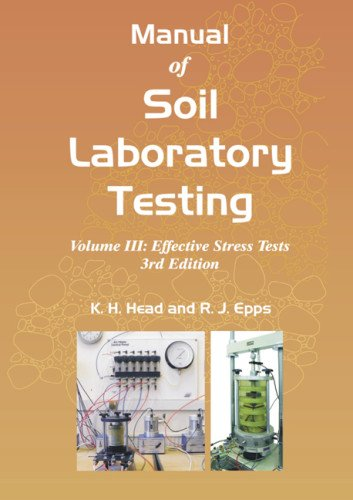 3: Manual of Soil Laboratory Testing: Volume III: Effective Stress Tests, Third Edition