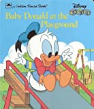Baby Donald at the Playground, , 0307060969