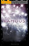Famous (The Famous Novels Book 1)