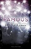 Famous (The Famous Novels, Book 1)