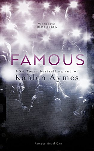 Famous, FAMOUS Novel #1: A Sexy, Hollywood Love Story! (The Famous Novels) (Best Hollywood Love Stories)