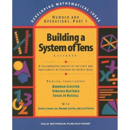 Building a System of Tens: Casebook (Developing Mathematical Ideas)