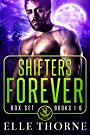 Shifters Forever : The Boxed Set Books 1-6 (Shifters Forever Worlds Boxed Set)