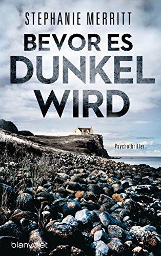 Bevor es dunkel wird: Psychothriller (German Edition)