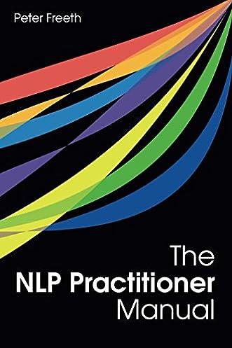 amazon com the nlp practitioner manual 8601410378004 peter rh amazon com nlp practitioner manual free download the nlp master practitioner manual peter freeth pdf