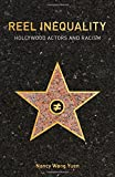 "Nancy Wang Yuen, ""Reel Inequality: Hollywood Actors and Racism"" (Rutgers UP, 2017)"