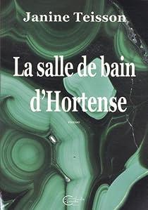 La salle de bain d'Hortense par Teisson