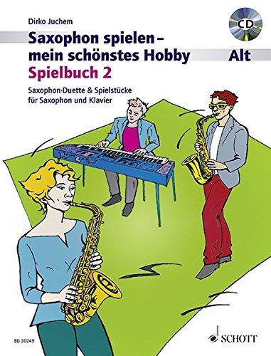 Saxophon Spielen Mein Schnstes Hobby Spi (Allemand) Broché – 1 janvier 2000 Dirko Juchem Schott Music 3795758661 Instrumentenunterricht