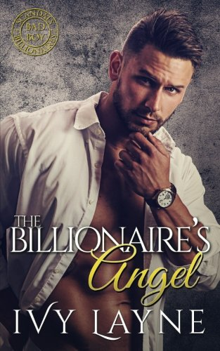 The Billionaire's Angel (Scandals of the Bad Boy Billionaires) (Volume 7) by Ginger Quill Press
