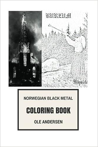 Norwegian Black Metal Coloring Book Satanic Music And European Extreme Varg Vikernes Euronymous Inspired Adult Ole Andersen
