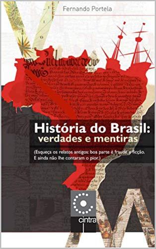 História do Brasil: Verdades e Mentiras (Portuguese Edition) por Fernando Portela