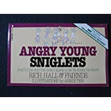Angry Young Sniglets (Snig'lit : Any Word That Doesn't Appear in the Dictionary, But Should)