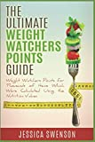 img - for The Ultimate Weight Watchers Points Guide.: Weight Watchers Points for Thousands of Items Which Were Calculated Using the Nutrition Values. book / textbook / text book
