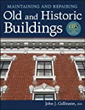 Maintaining and Repairing Old and Historic Buildings, Cullinane, John J., 047076757X