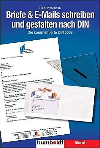 Briefe E Mails Schreiben Und Gestalten Nach Din Die Kommentierte