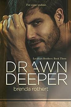 Drawn Deeper (Lockhart Brothers Book 3) by [Rothert, Brenda]