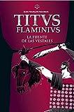 La fuente de las vestales (Titus Flaminius)