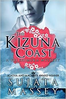 The Kizuna Coast: A Rei Shimura Mystery: Volume 11 (The Rei Shimura Mysteries)