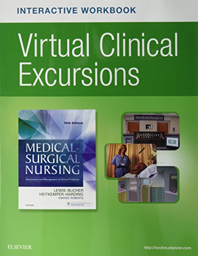 Virtual Clinical Excursions Online and Print Workbook for Medical-Surgical Nursing, 10e