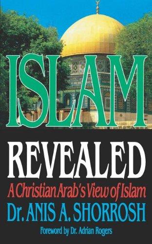 Islam Revealed A Christian Arab's View Of Islam PDF