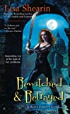 Bewitched and Betrayed, Lisa Shearin, 0441018726