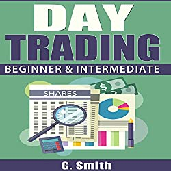 Day Trading: Beginner & Intermediate