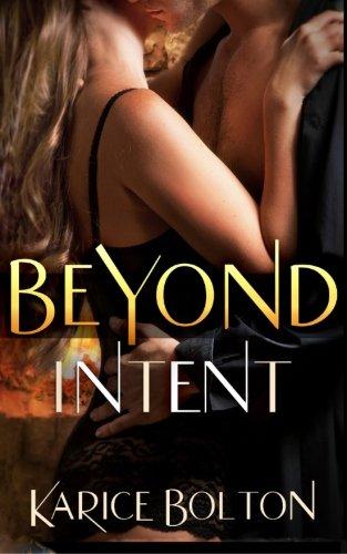 Read Online Beyond Intent (Beyond Love) (Volume 4) PDF ePub fb2 ebook