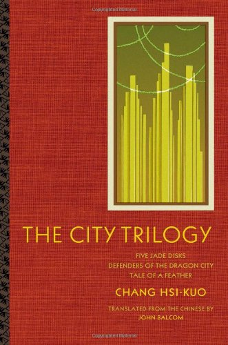 The City Trilogy (Modern Chinese Literature from Taiwan)