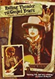 Bob Dylan 1975-1981: Rolling Thunder and The Gospel Years by Joel Gilbert