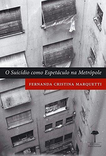 O Suicídio Como Espetáculo na Metrópole