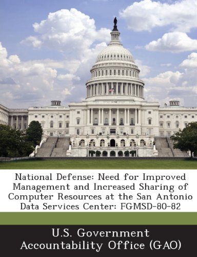 National Defense: Need for Improved Management and Increased Sharing of Computer Resources at the San Antonio Data Services Center: Fgms