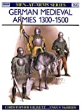 German Medieval Armies 1300-1500, Christopher Gravett, 0850456142