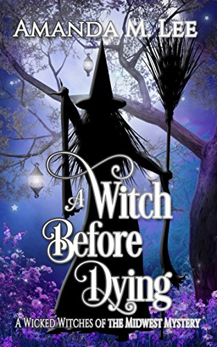 A Witch Before Dying (Wicked Witches of the Midwest Book 11) cover