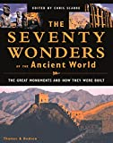 The Seventy Wonders of the Ancient World: The Great Monuments and How They Were Built