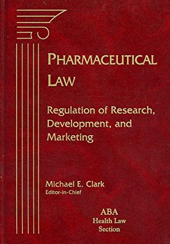Pharmaceutical Law: Regulation of Research, Development, and Marketing