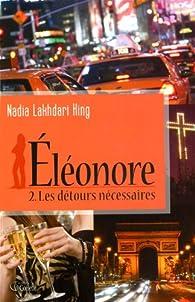 Éléonore, tome 2 : Les détours nécessaires par Nadia Lakhdari King