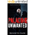 Political Thriller: Unwanted, an American Assassin Story: an assassination, vigilante justice and terrorism thriller (Paladine Political Thriller Series Book 4)