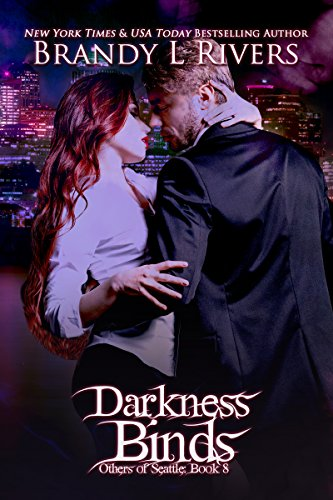 Darkness Binds (Others of Seattle Book 8) by [Rivers, Brandy L]