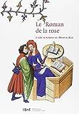 Le Roman de la Rose : L'art d'aimer au Moyen Age