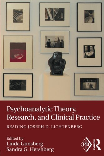 Psychoanalytic Theory, Research, and Clinical Practice: Reading Joseph D. Lichtenberg (Psychoanalytic Inquiry Book Series)