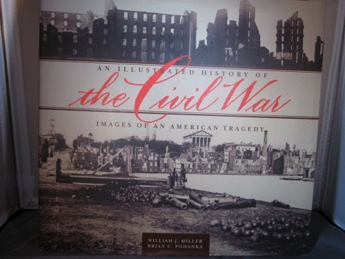 Civil War: Illustrated History of Images of an American Tragedy