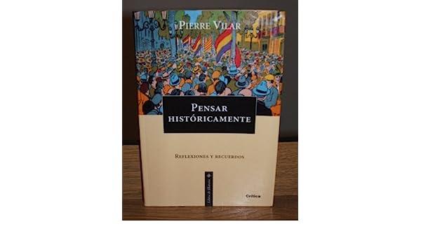 Pensar historicamente: Amazon.es: Pierre Vilar: Libros