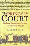 The Princely Court, M. G. A. Vale and Malcolm Vale, 0199269939