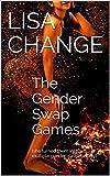 The Gender Swap Games: (she turned them into girls - a multiple gender-swap fantasy)