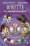 Wigetta y el antídoto secreto (Spanish Edition)