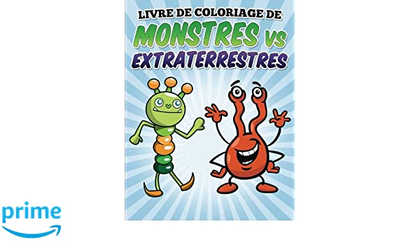 Livre De Coloriage De Monstres Vs Extraterrestres Coloring And